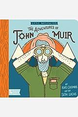 Little Naturalists: The Adventures of John Muir Board book