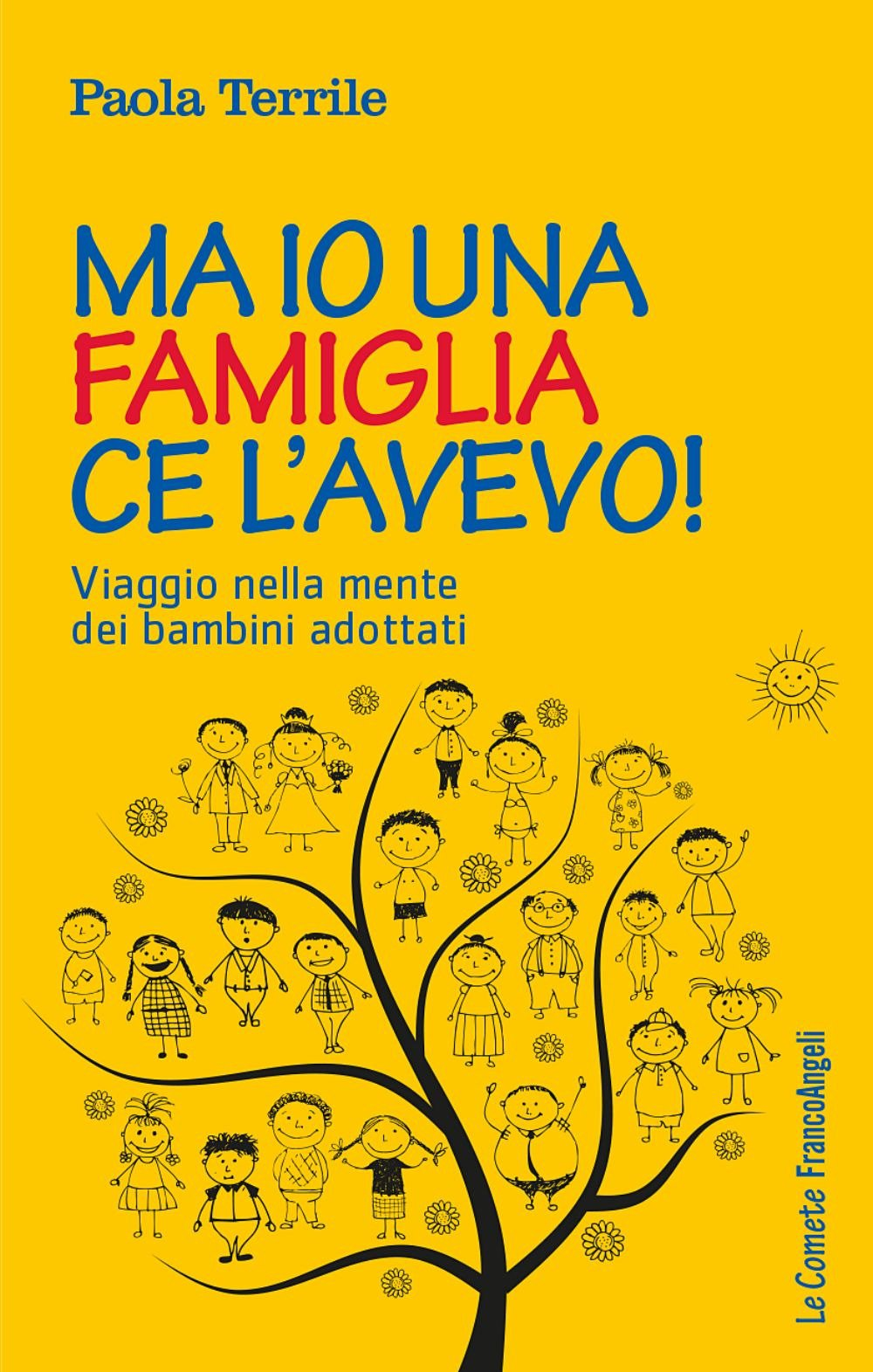 Ma io una famiglia ce l'avevo! Viaggio nella mente dei bambini adottati Copertina flessibile – 11 ott 2017 Paola Terrile Franco Angeli 889176003X PSICOLOGIA