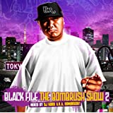 BLACK FILE THE BOMBRUSH! SHOW 2