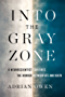 Into the Gray Zone: A Neuroscientist Explores the Border Between Life and Death (English Edition)