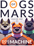 Dogs of Mars: Dog from the Machine