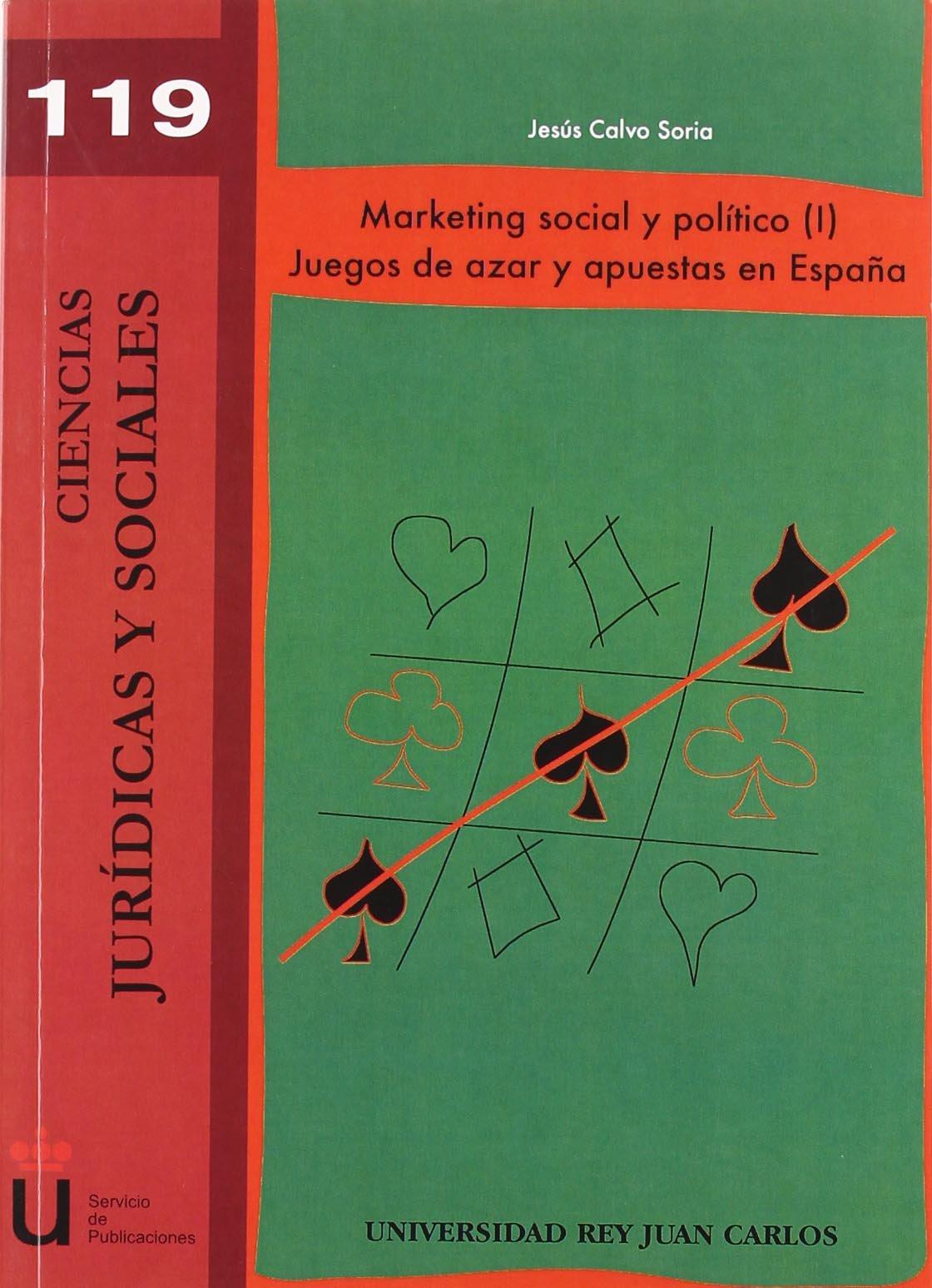 Marketing social y político: Juegos de azar y apuestas en España Colección Ciencias Jurídicas y Sociales: Amazon.es: Calvo Soria, Jesús: Libros