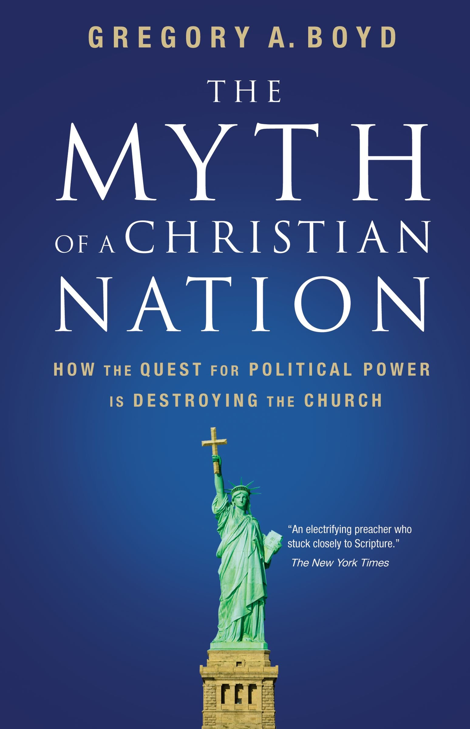 The Myth of a Christian Nation: How the Quest for Political Power Is Destroying the Church ebook