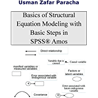 Basics of Structural Equation Modeling with Basic Steps in SPSS® Amos (English Edition)