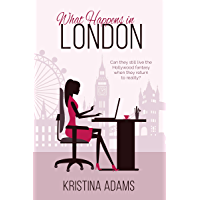 What Happens in London: A contemporary romance tale of divorce, disability, and drama (What Happens in... Book 2)