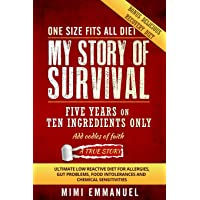 My Story of Survival: Five years on ten ingredients only, ultimate low reactive...