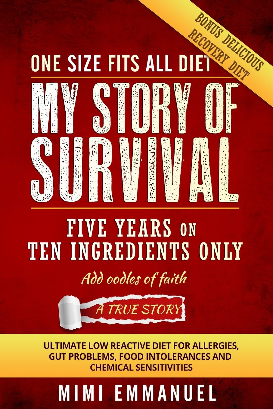 My Story of Survival: Five years on ten ingredients only, ultimate low reactive diet pdf