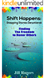 Shift Happens: Stepping Stones Devotional: Finding the Freedom to Honor Others