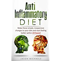 Anti-Inflammatory Diet: Make these simple, inexpensive changes to your diet and...