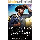 My Cowboy's Secret Baby: A Sweet Clean Cowboy Billionaire Romance (Billionaire Ranch Brothers Book 6)