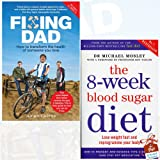 Fixing Dad and The 8-Week Blood Sugar Diet 2 Books Bundle Collection With Gift Journal - How To Save Someone You Love, Lose weight fast and reprogramme your body