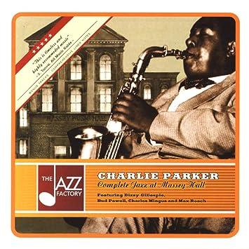 Complete Jazz At Massey Hall: Charlie Parker: Amazon.es: Música