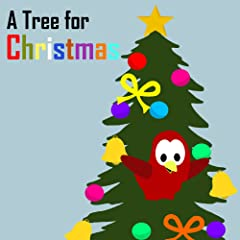 Children\'s Book: A Tree for Christmas [Bedtime Stories for Kids]