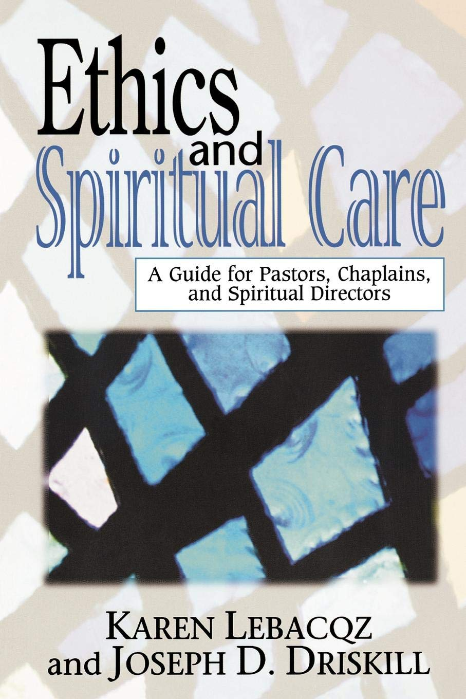 Download Ethics and Spiritual Care: A Guide for Pastors and Spiritual Directors ebook