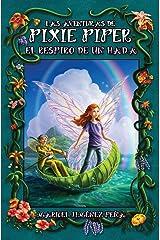 Las aventuras de Pixie Piper: El respiro de un hada (Volume 1) (Spanish Edition)