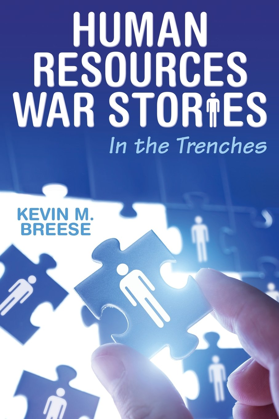 Human Resources War Stories: In the Trenches