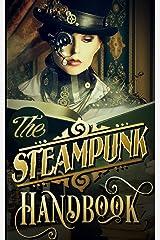 The Steampunk Handbook Paperback