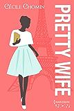 Pretty Wife : Passez l été à Paris avec cette romance contemporaine drôle et touchante (HQN)
