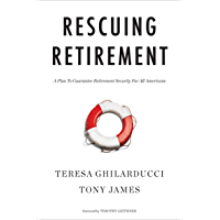 Rescuing Retirement: A Plan to Guarantee Retirement Security for All Americans (Columbia Business School Publishing)