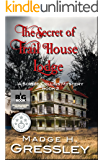 The Secret of Trail House Lodge: Sophie Collins Mystery Series Book 2 and Readers' Choice 5 Star Book