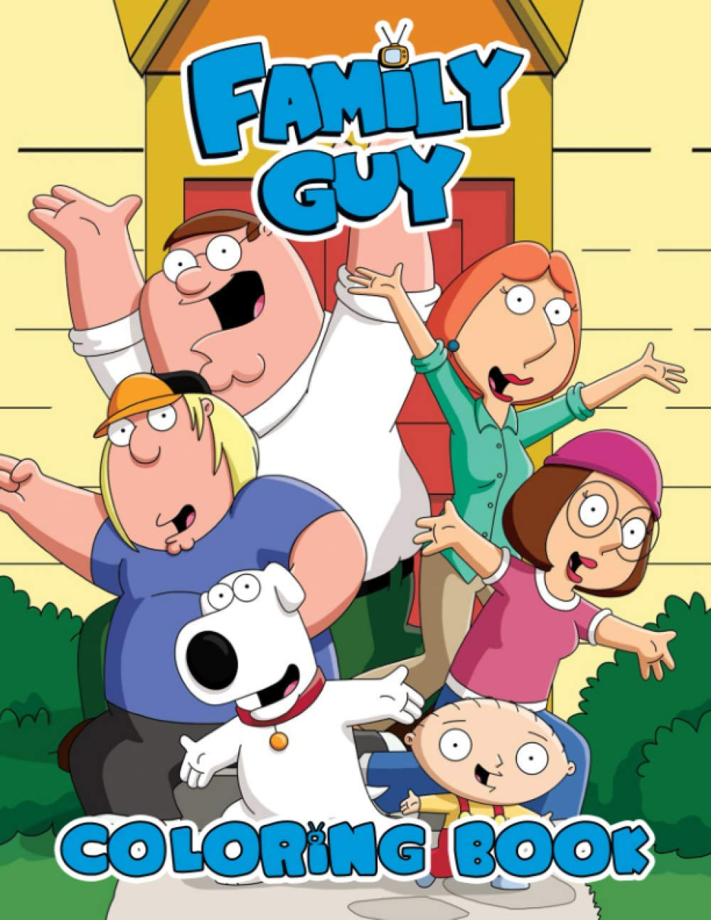 Family Guy Coloring Book Easy Coloring Book For Fans Of Family Guy With Easy Coloring Pages In High Quality Perfect Way Encouraging Creativity And Build Hand Eye Coordination Lewis Steve 9798686397491 Amazon Com Books