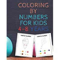 Coloring by numbers for kids 4-8 years: (Coloring book by numbers for children and educational activities book for…