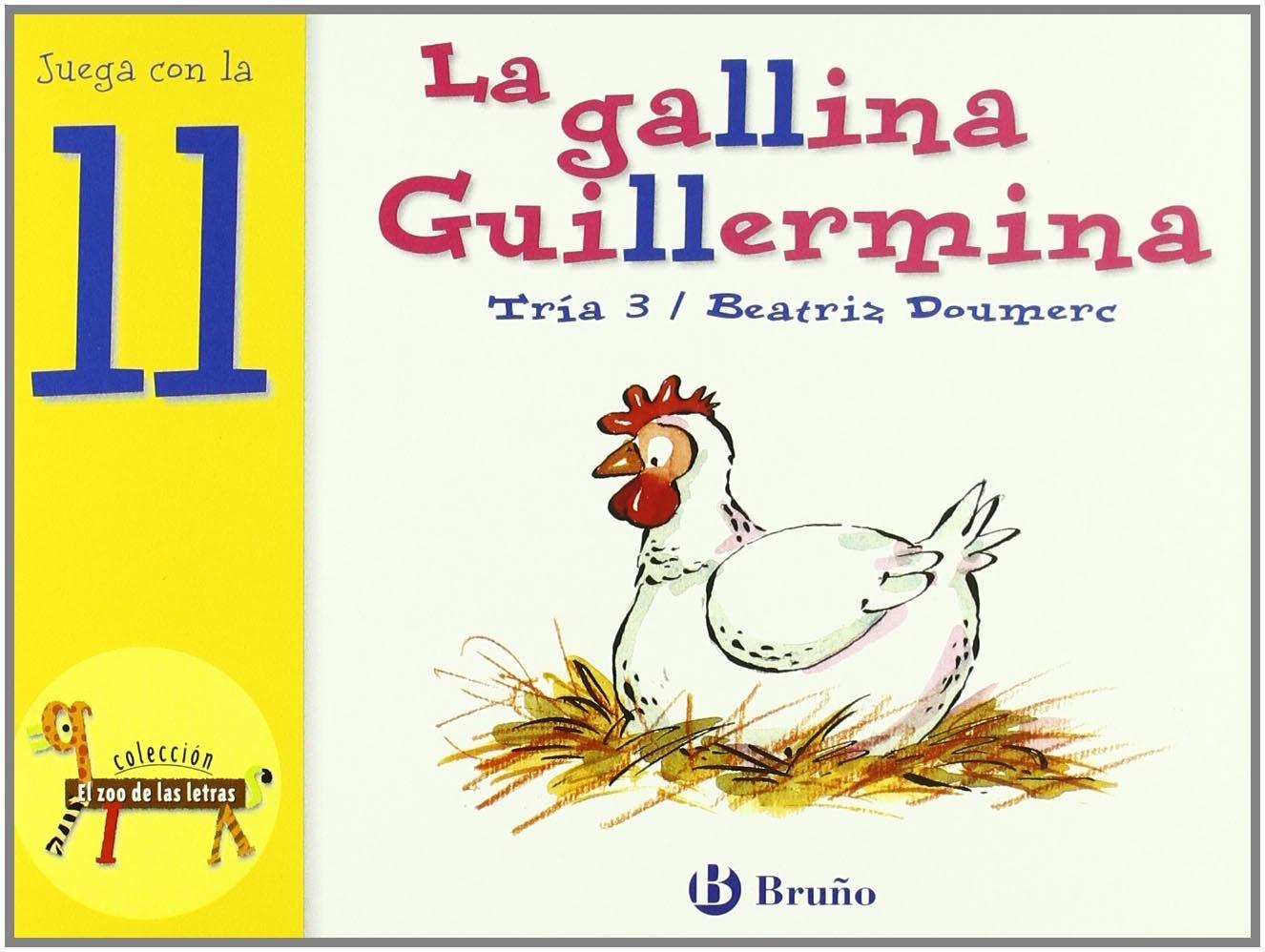 Buy La Gallina Guillermina Guillermina The Chicken Juega Con La Ll Play With Ll El Zoo De Las Letras The Zoo Of Letters Book Online At Low Prices In