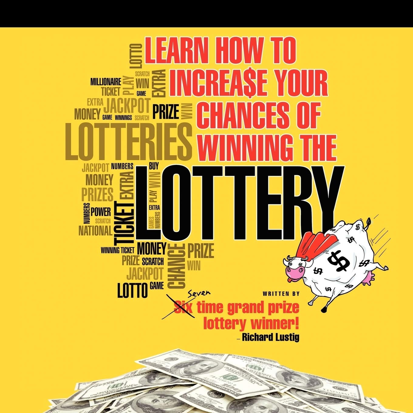 Learn How To Increase Your Chances of Winning The Lottery: Lustig, Richard:  9781452077468: Amazon.com: Books