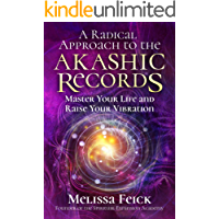 A Radical Approach to the Akashic Records: Master Your Life and Raise Your Vibration (English Edition)