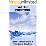 Water Purifying: Learn To Purify Water In Emergency Situation: Pure Water Contact Number