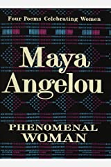 Phenomenal Woman: Four Poems Celebrating Women Hardcover