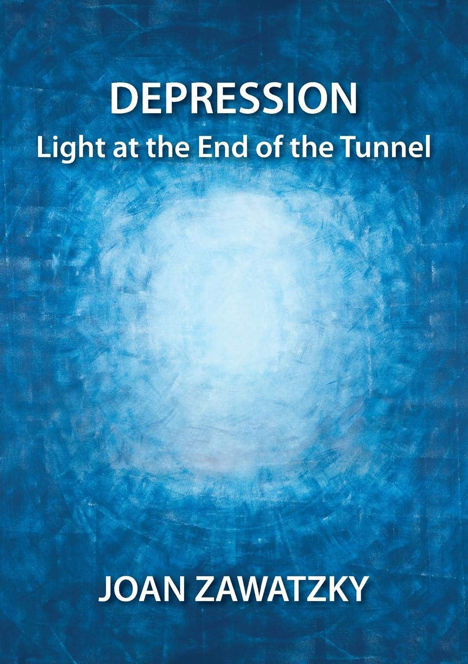 If Light At End Of Tunnel Is Green You >> Depression Light At The End Of The Tunnel Joan Zawatzky