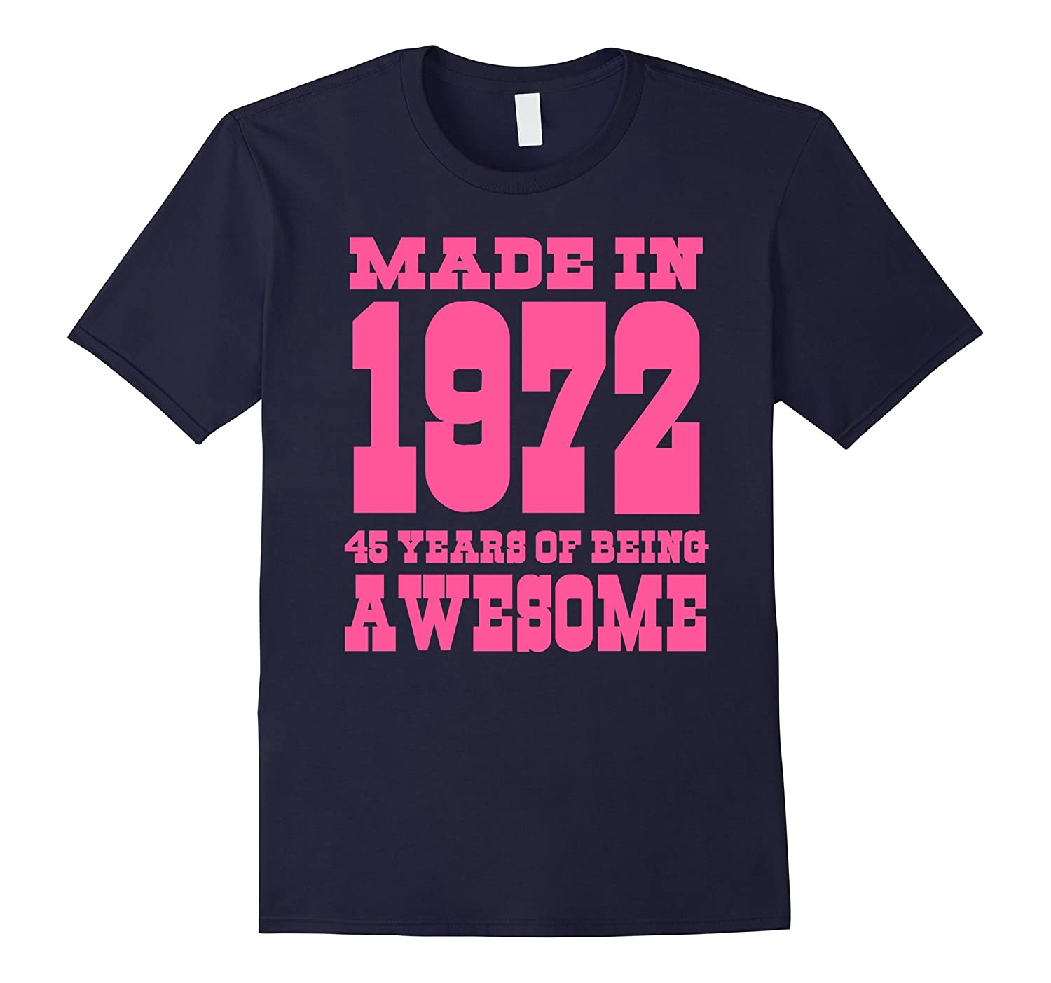 Made In 1972 Awesome 45th Birthday Girl Shirt Pink T-shirt-TH