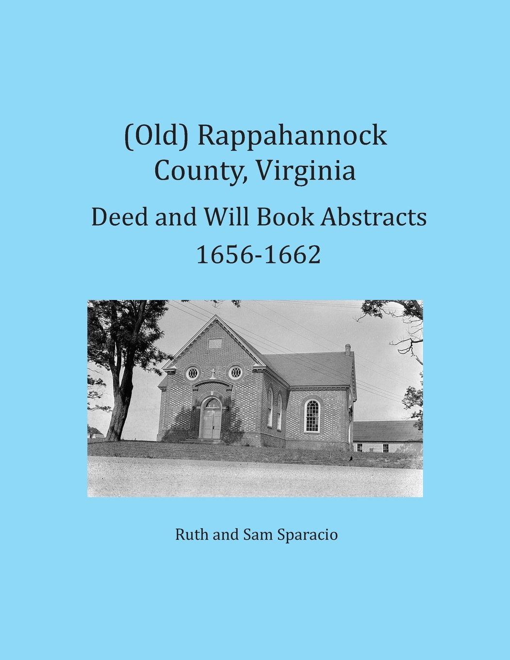 (Old) Rappahannock County, Virginia Deed and Will Book Abstracts 1656-1662