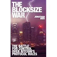 The Blocksize War: The battle over who controls Bitcoin's protocol rules