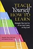 Teach Yourself How to Learn: Strategies You Can Use to Ace Any Course at Any Level (Stylus Publishing)
