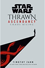 Star Wars: Thrawn Ascendancy (Book I: Chaos Rising) (Star Wars: The Ascendancy Trilogy 1) Kindle Edition