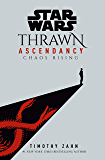 Star Wars: Thrawn Ascendancy (Book I: Chaos Rising) (Star Wars: The Ascendancy Trilogy 1)