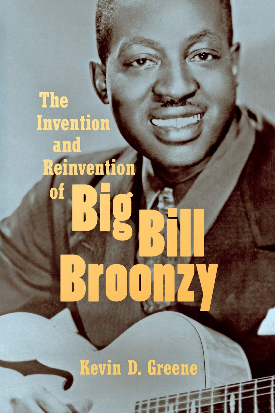 Download The Invention and Reinvention of Big Bill Broonzy ebook
