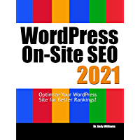 Wordpress On-Site SEO 2021: Optimize Your WordPress Site for Better Rankings! (Webmaster Series) (English Edition)