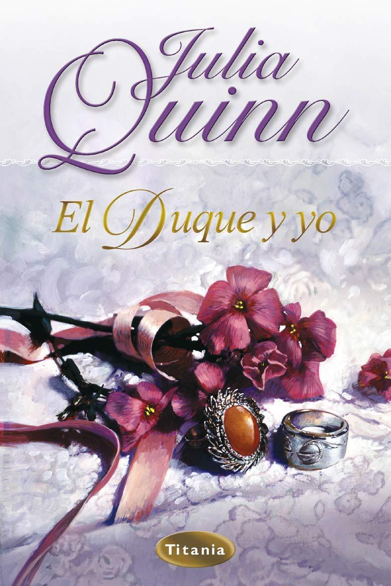 El duque y yo (Titania época): Amazon.es: Quinn, Julia, Terés ...