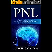 PNL: La Técnica de Programación Neurolingüística de superación Personal para conseguir el Éxito