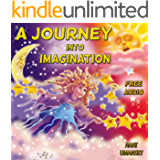 Children's books:  A Journey Into Imagination (audiobook inside) (Illustrated picture book) (Teaches your kid the value of  Imagination & play) bedtime ... kids & social skills for kids collection 1)
