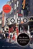 Soho: The Heart of Bohemian London (Bl London)