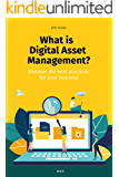 What is Digital Asset Management?: Discover the best practices for your business