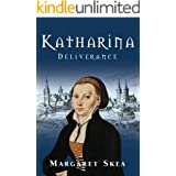 Katharina: Deliverance: An inspirational semi-fictionalised coming of age story of the woman at the heart of the Reformation.