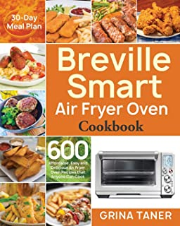 Breville Smart Air Fryer Oven Cookbook 250 Amazingly Crispy Easy Healthy Fast Fresh Recipes For Your Breville Air Fryer Oven Deen Susan Deen Susan 9781709488313 Amazon Com Books