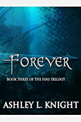 Forever - Book III of the Fins Trilogy Kindle Edition