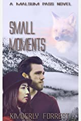 Small Moments: A Malsum Pass Novel Kindle Edition