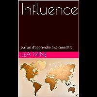 Influence: ou l'art d'apprendre à se connaître!